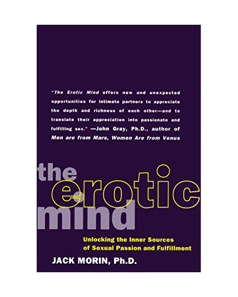The Erotic Mind by Jack Morin, Ph.D.